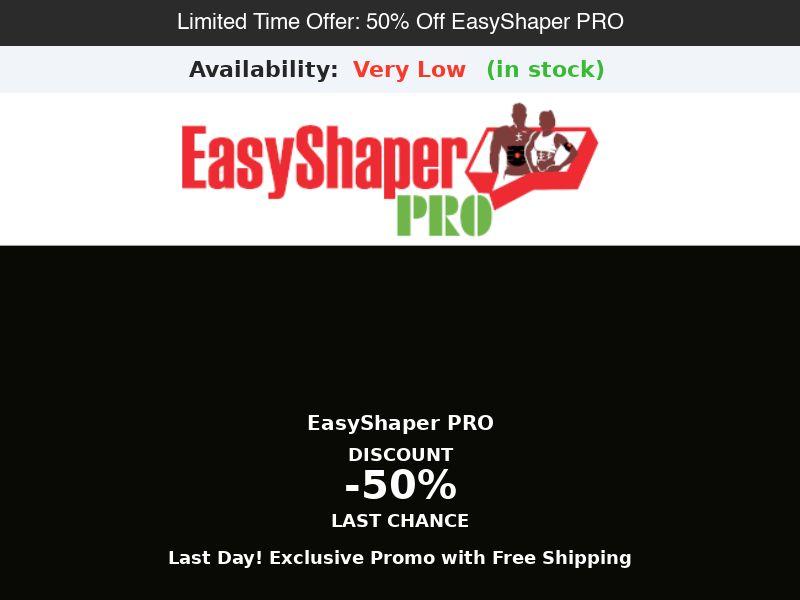 EasyShaper PRO - 50% Off Limited Time Offer