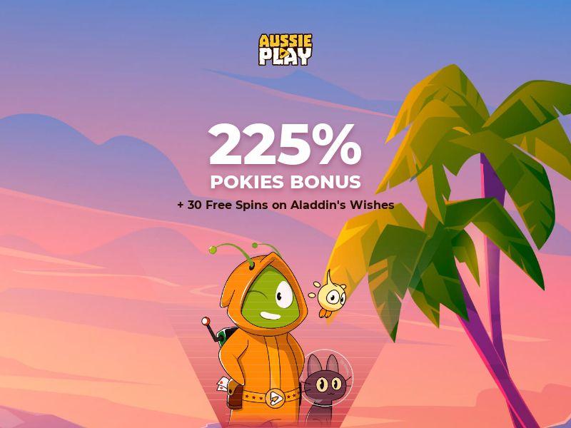 Aussie Play 225% + 30 free spins Aladdin's Wishes - AU