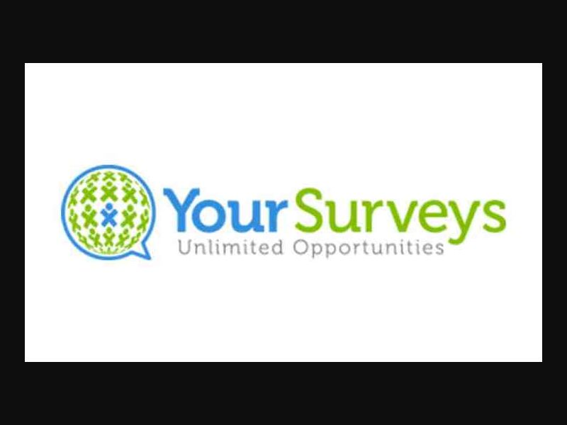 Your Survey - Paid Survey - WW - CPL SOI [Incent]