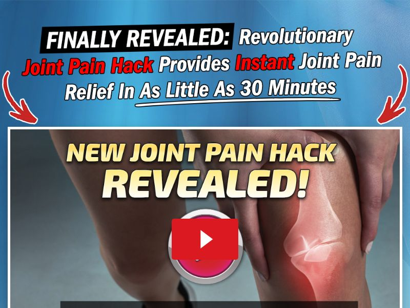 Joint Pain Hack - VSL [INTL] (Banner,Native,Search,SEO,Social,Push) - CPA {No Email,No Brand Bidding}